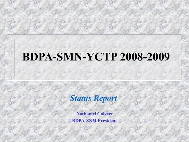 BDPA-SMN-YCTP 2008-2009 Status Report Nathaniel Calvert BDPA-SNM President