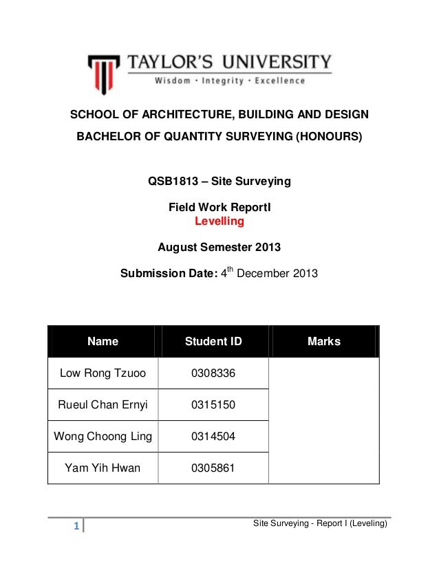 SCHOOL OF ARCHITECTURE, BUILDING AND DESIGN BACHELOR OF QUANTITY SURVEYING (HONOURS)  QSB1813 – Site Surveying Field Work ...