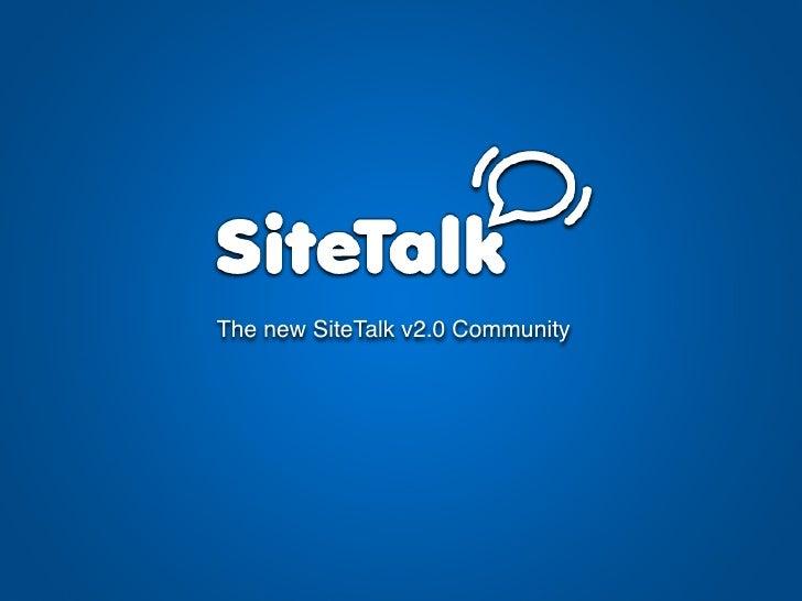 The new SiteTalk v2.0 Community