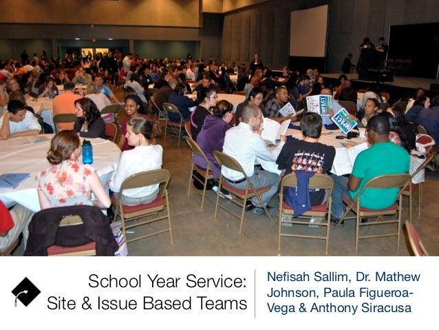 Nefisah Sallim, Dr. Mathew      School Year Service:   Johnson, Paula Figueroa-Site & Issue Based Teams     Vega & Anthony ...