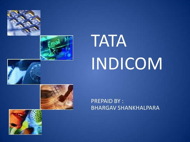 TATA<br />INDICOM<br />PREPAID BY :<br />BHARGAV SHANKHALPARA<br />