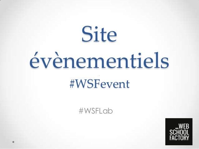 Siteévènementiels        .   #WSFevent    #WSFLab