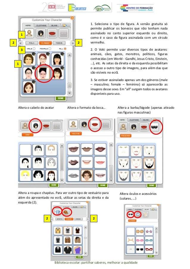 Biblioteca escolar: partilhar saberes, melhorar a qualidade Altera o cabelo do avatar Altera o formato da boca… Altera a b...