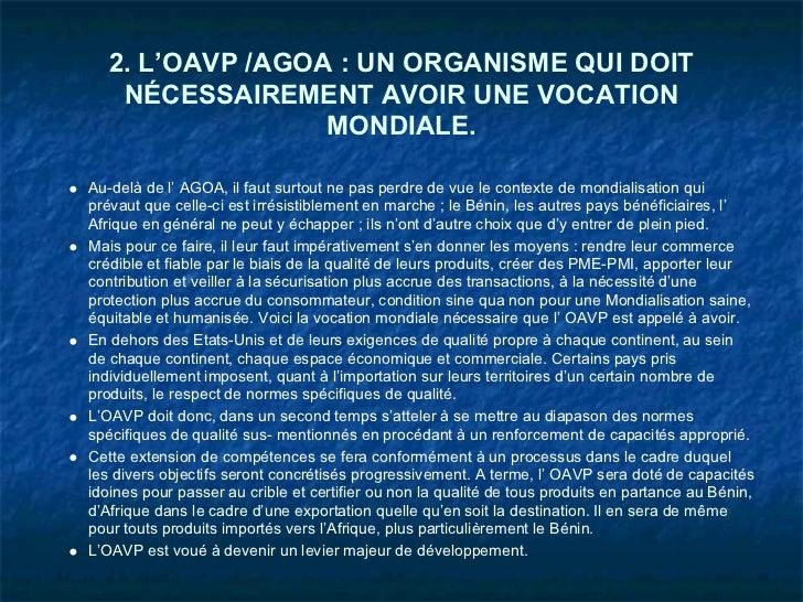 2. L'OAVP /AGOA : UN ORGANISME QUI DOIT    NÉCESSAIREMENT AVOIR UNE VOCATION                  MONDIALE.Au-delà de l' AGOA,...