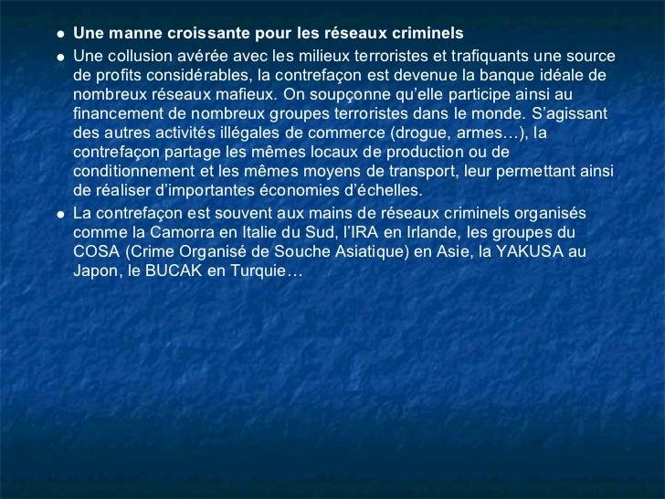 Une manne croissante pour les réseaux criminelsUne collusion avérée avec les milieux terroristes et trafiquants une source...