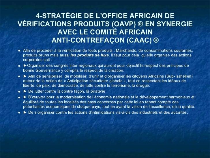 4-STRATÉGIE DE L'OFFICE AFRICAIN DEVÉRIFICATIONS PRODUITS (OAVP) ® EN SYNERGIE          AVEC LE COMITÉ AFRICAIN        ANT...