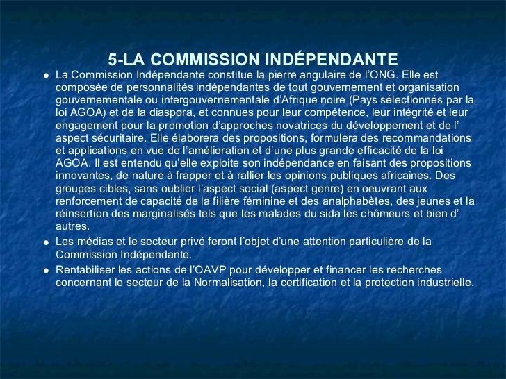 5-LA COMMISSION INDÉPENDANTELa Commission Indépendante constitue la pierre angulaire de l'ONG. Elle estcomposée de personn...
