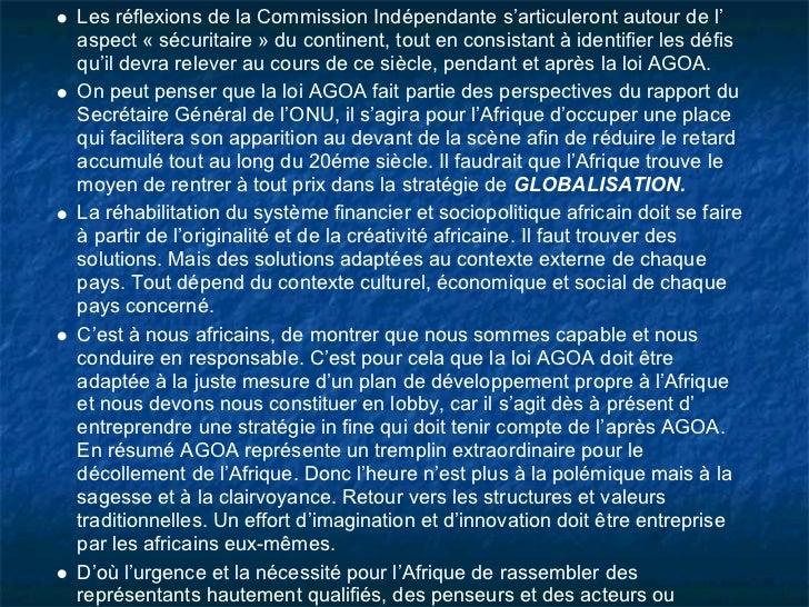 Les réflexions de la Commission Indépendante s'articuleront autour de l'aspect « sécuritaire » du continent, tout en consi...