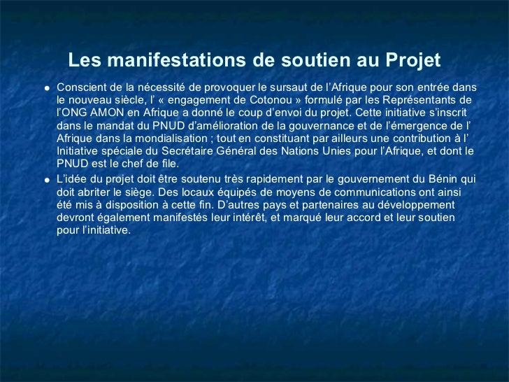 Les manifestations de soutien au ProjetConscient de la nécessité de provoquer le sursaut de l'Afrique pour son entrée dans...