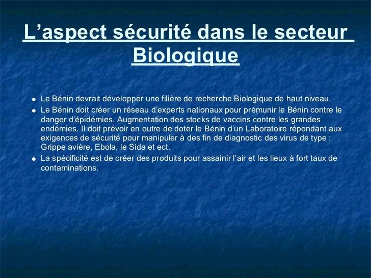 L'aspect sécurité dans le secteur           Biologique Le Bénin devrait développer une filière de recherche Biologique de ...