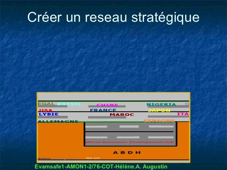 Créer un reseau stratégique Evamsafe1-AMON1-2/76-COT-Hélène.A. Augustin