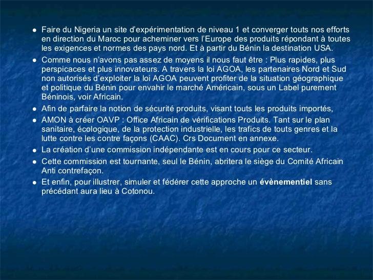 Faire du Nigeria un site d'expérimentation de niveau 1 et converger touts nos effortsen direction du Maroc pour acheminer ...
