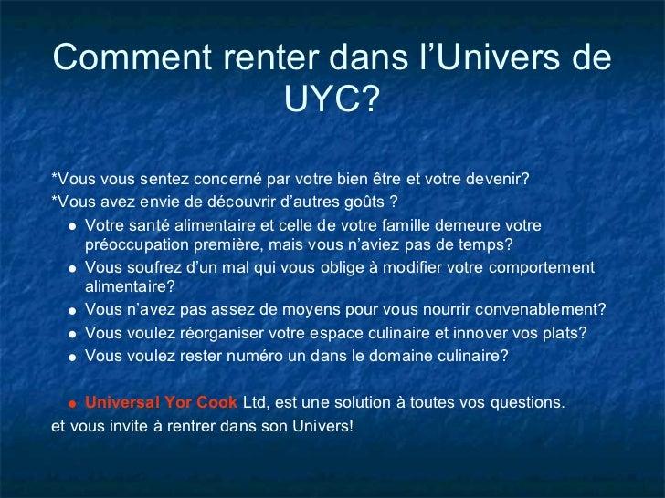 Comment renter dans l'Univers de            UYC?*Vous vous sentez concerné par votre bien être et votre devenir?*Vous avez...
