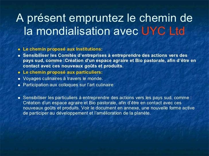 A présent empruntez le chemin de la mondialisation avec UYC Ltd Le chemin proposé aux Institutions: Sensibiliser les Comit...