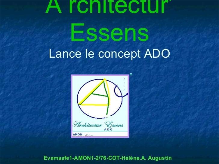 A rchitectur'  Essens Lance le concept ADOEvamsafe1-AMON1-2/76-COT-Hélène.A. Augustin