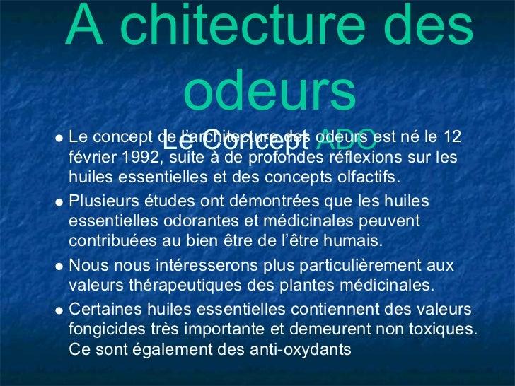 A chitecture des    odeurs            Le Concept ADOLe concept de l'architecture des odeurs est né le 12février 1992, suit...
