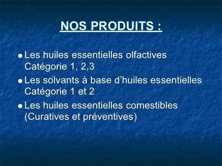 NOS PRODUITS :Les huiles essentielles olfactivesCatégorie 1, 2,3Les solvants à base d'huiles essentiellesCatégorie 1 et 2L...