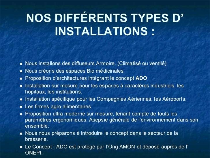 NOS DIFFÉRENTS TYPES D'    INSTALLATIONS :Nous installons des diffuseurs Armoire. (Climatisé ou ventilé)Nous créons des es...