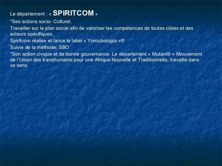 Le département : « SPIRITCOM »*Ses actions socio- Culturel.Travailler sur le plan social afin de valoriser les compétences...