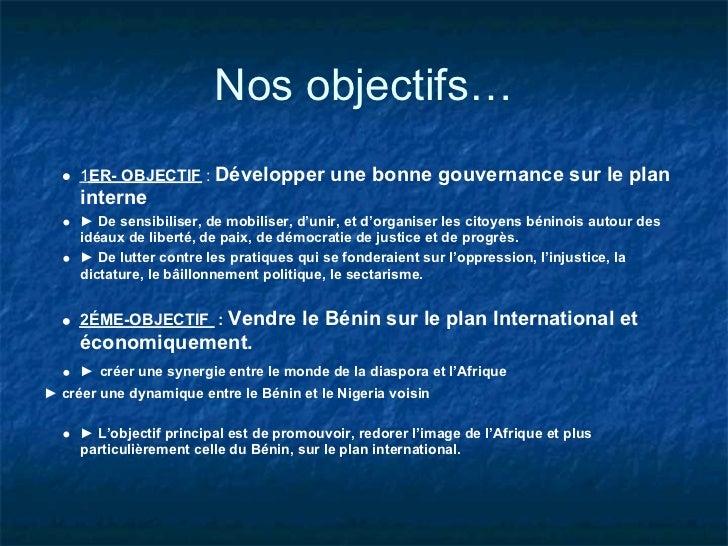 Nos objectifs…     1ER- OBJECTIF : Développer            une bonne gouvernance sur le plan     interne     ► De sensibilis...
