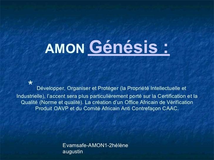AMON Génésis                                          :     * Développer, Organiser et Protéger (la Propriété Intellectuel...