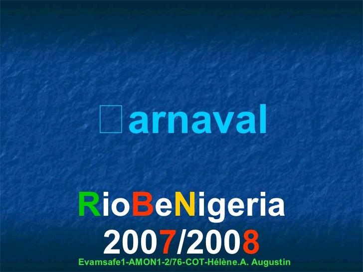 arnavalRioBeNigeria 2007/2008Evamsafe1-AMON1-2/76-COT-Hélène.A. Augustin