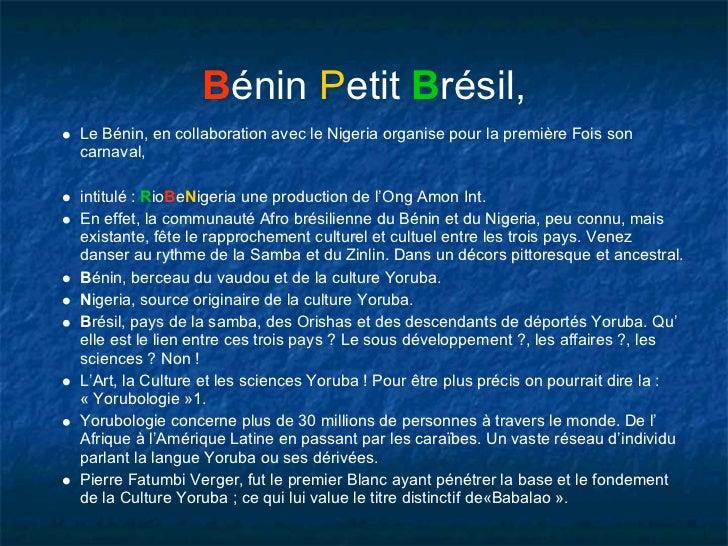 Bénin Petit Brésil,Le Bénin, en collaboration avec le Nigeria organise pour la première Fois soncarnaval,intitulé : RioBeN...