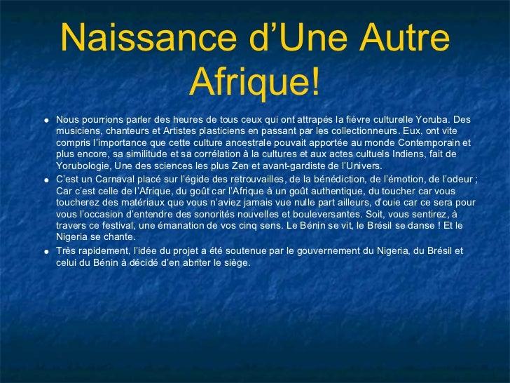 Naissance d'Une Autre       Afrique!Nous pourrions parler des heures de tous ceux qui ont attrapés la fièvre culturelle Yo...