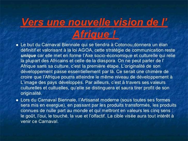 Vers une nouvelle vision de l'          Afrique !Le but du Carnaval Biennale qui se tiendra à Cotonou,donnera un élandéfin...