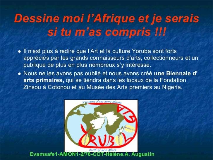 Dessine moi l'Afrique et je serais     si tu m'as compris !!! Il n'est plus à redire que l'Art et la culture Yoruba sont f...