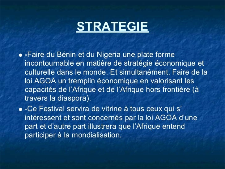 STRATEGIE-Faire du Bénin et du Nigeria une plate formeincontournable en matière de stratégie économique etculturelle dans ...