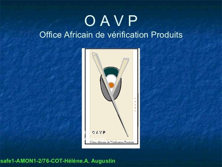 OAVP              Office Africain de vérification Produits                             Hélène                             ...