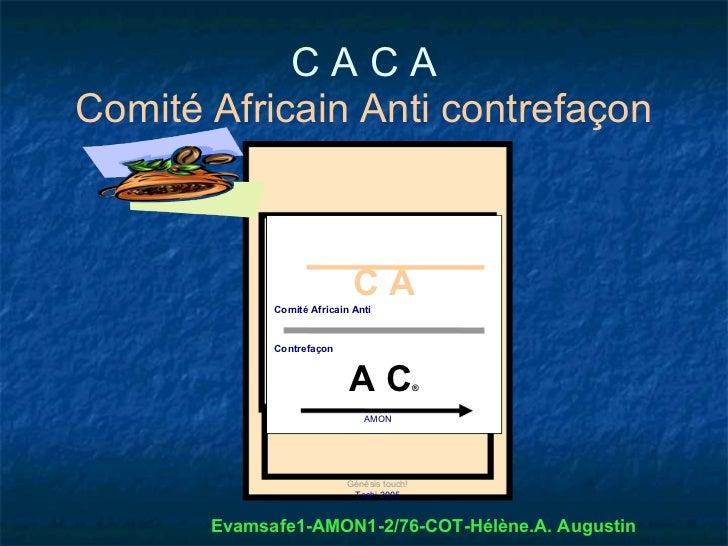 CACAComité Africain Anti contrefaçon                             CA             Comité Africain Anti             Contrefaç...
