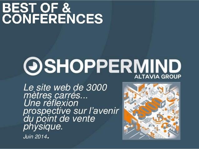 15/ 12/ 2014  recommanDationstratégique -  1  Le site web de 3000 mètres carrés...  Une réflexion prospective sur l'avenir...