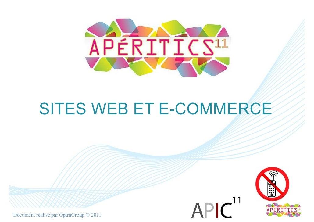 SITES WEB ET E-COMMERCEDocument réalisé par OptraGroup © 2011   Groupe CERCO   1
