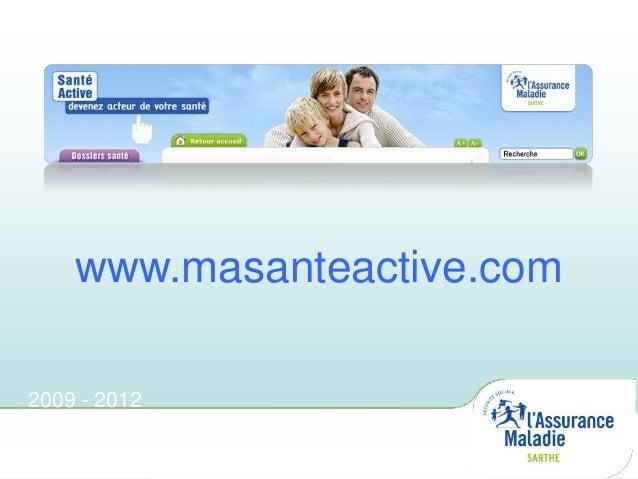 www.masanteactive.com2009 - 2012