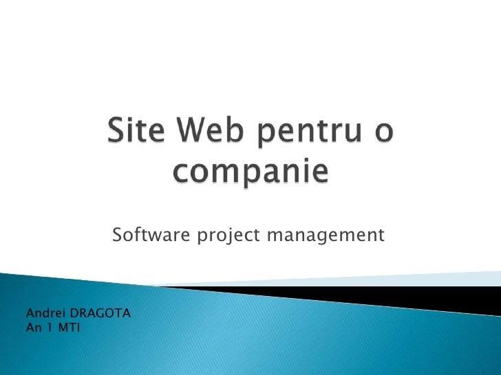 Software project managementAndrei DRAGOTAAn 1 MTI