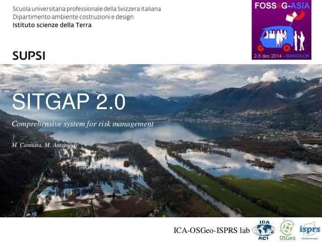 DACD / IST / Latest Activities @ Division of Geomatics  SITGAP 2.0  Comprehensive system for risk management  M. Cannata, ...