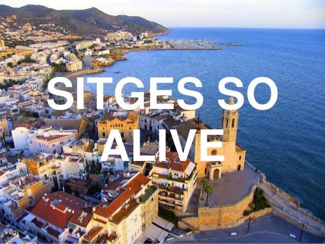 SITGES SO ALIVE