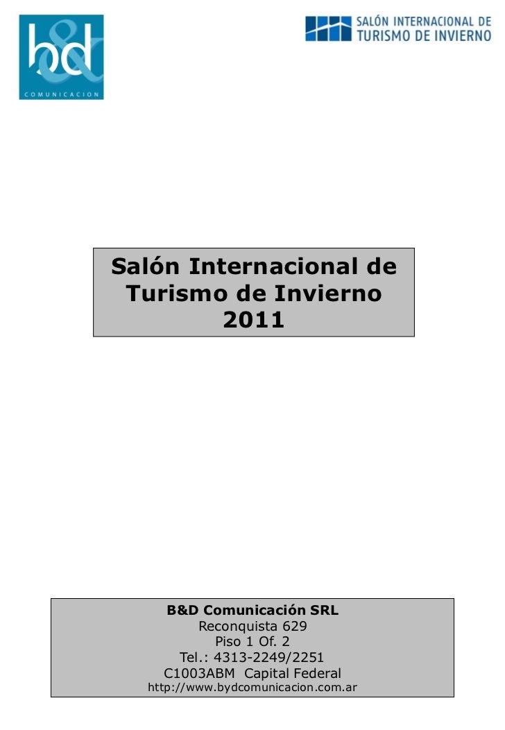 Salón Internacional de Turismo de Invierno         2011    B&D Comunicación SRL         Reconquista 629            Piso 1 ...