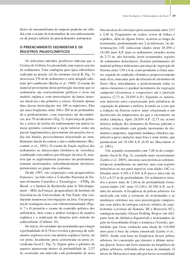 Sítios Geológicos e Paleontológicos do Brasil 39 dícios de metamorfismo de impacto poderão ser obti- dos com o exame de te...