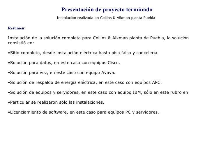 Presentación de proyecto terminado Instalación realizada en Collins & Aikman planta Puebla <ul><li>Resumen: </li></ul><ul>...