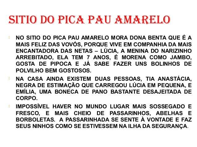 SITIO DO PICA PAU AMARELO  NO SITIO DO PICA PAU AMARELO MORA DONA BENTA QUE É A MAIS FELIZ DAS VOVÓS, PORQUE VIVE EM COMP...