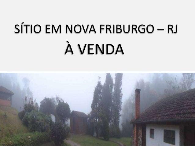 SÍTIO EM NOVA FRIBURGO – RJ  À VENDA