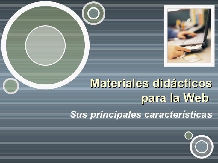Materiales didácticos para la Web  Sus principales características