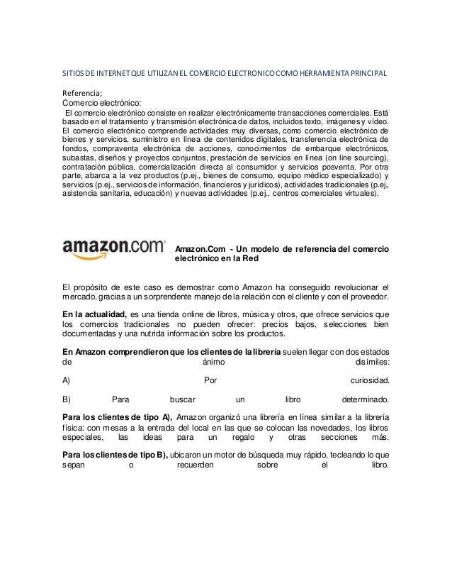 SITIOS DE INTERNET QUE UTILIZAN EL COMERCIO ELECTRONICO COMO HERRAMIENTA PRINCIPAL  Referencia;  Comercio electrónico:  El...