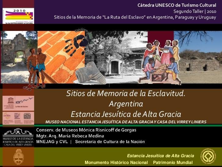 Cátedra UNESCO de Turismo Cultural                                                             Segundo Taller | 2010   Sit...