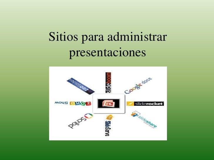Sitios para administrar presentaciones<br />