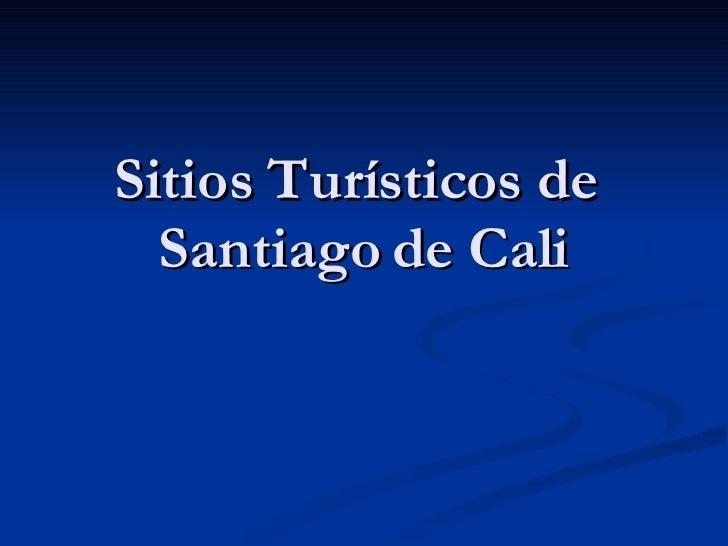 Sitios Turísticos de  Santiago de Cali