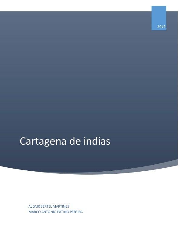 Cartagena de indias 2014 ALDAIR BERTEL MARTINEZ MARCO ANTONIO PATIÑO PEREIRA